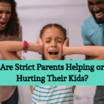 Are Strict Parents Helping or Hurting Their Kids?
